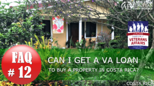 Real Estate FAQ | Can I get a VA loan to buy property in Costa Rica?