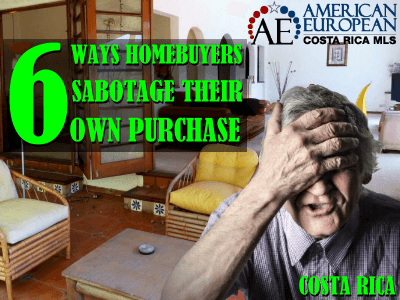 6 Ways Homebuyers Sabotage Their Purchase