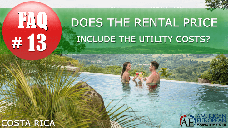 FAQ | Does the rent include the utility costs in Costa Rica?