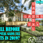 Sell your property before the Capital Gains tax hits?