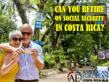 Can You Retire on Social Security in Costa Rica?