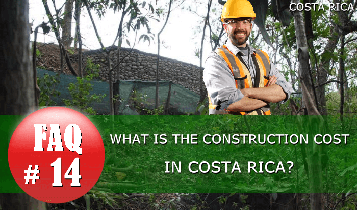 FAQ | What is the construction cost in Costa Rica?
