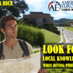Look for the local knowledge when buying real estate in Costa Rica
