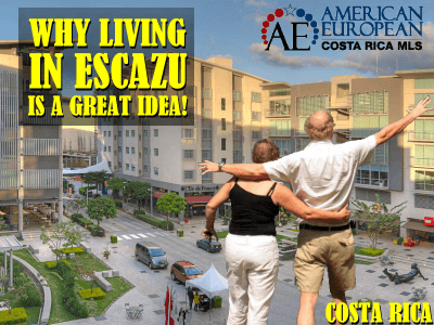 Why Living in Escazu is a great idea!