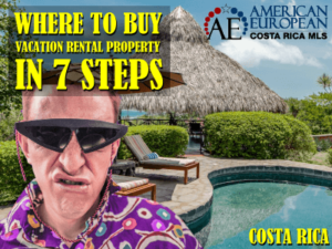 Where to buy vacation rental property in Costa Rica in 7 steps