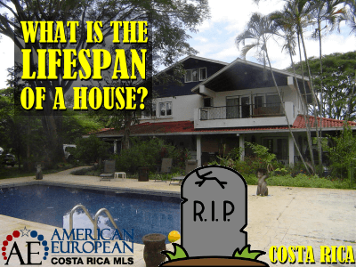 What is the lifespan of a house in Costa Rica