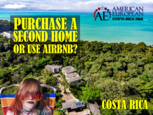 Should I Buy a Second Home in Costa Rica or use Airbnb