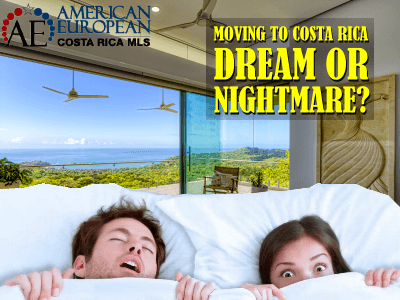 Is Moving to Costa Rica a Dream or a Nightmare?