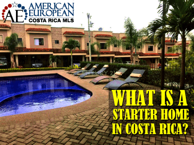 What is a Starter Home in Costa Rica?