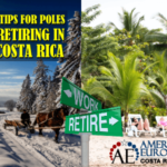 7 Tips for Poles retiring in Costa Rica
