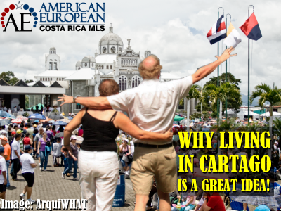 Why Living in Cartago is a Great Idea!