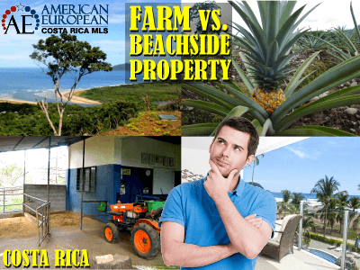 Should You Buy A Farm Or Beachside Property in Costa Rica?